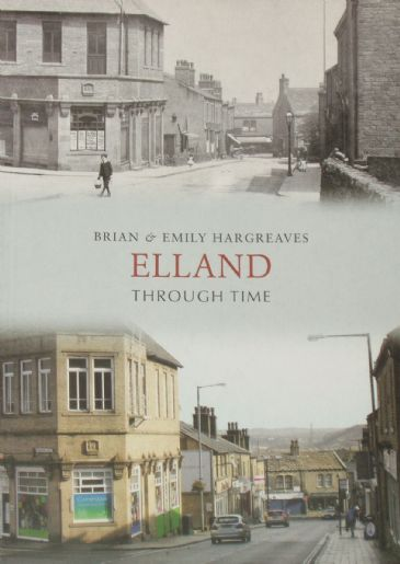Elland Through Time, by Brian and Emily Hargreaves